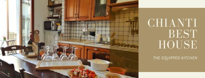 CASA VACANZE CHIANTI BEST HOUSE THE EQUIPPED KITCHEN